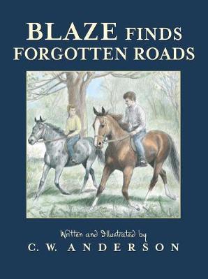 Blaze Finds Forgotten Roads by C.W. Anderson