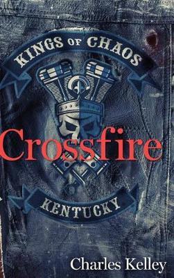 Crossfire (Deluxe Photo Tour Hardback Edition) by Charles Kelley
