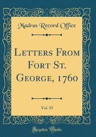 Letters from Fort St. George, 1760, Vol. 35 (Classic Reprint) by Madras Record Office image