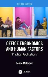 Office Ergonomics and Human Factors by Celine McKeown