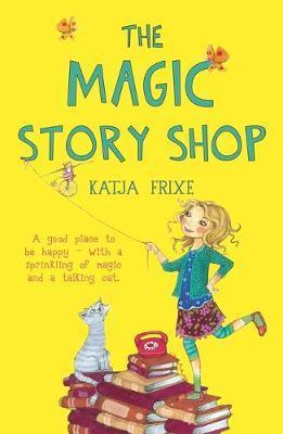 The Magic Story Shop by Katja Frixe image
