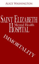 Saint Elizabeth Hospital - Mental Health: Immortality by Alice Washington image