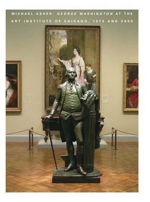"Michael Asher: ""George Washington"" at the Art Institute of Chicago, 1979 and 2005 by Whitney Moeller image"
