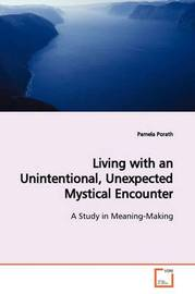 Living with an Unintentional, Unexpected Mystical Encounter by Pamela Porath image