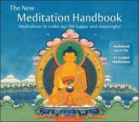 The New Meditation Handbook: Meditations to Make Our Life Happy and Meaningful by Kelsang Gyatso Geshe