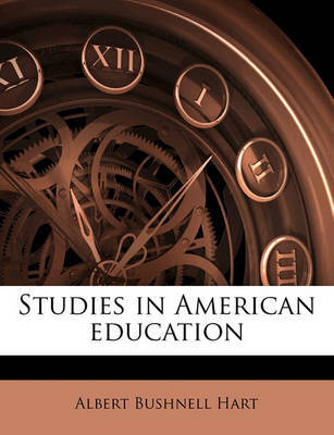 Studies in American Education by Albert Bushnell Hart image