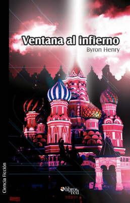 Ventana Al Infierno by Byron, Henry