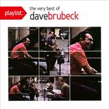 Playlist: The Very Best of Dave Brubeck by Dave Brubeck