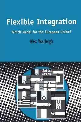 Flexible Integration by Alex J.F. Warleigh-Lack