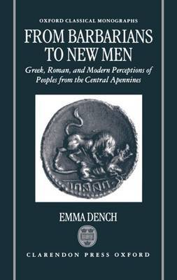From Barbarians to New Men by Emma Dench image