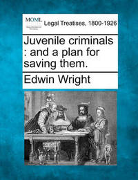 Juvenile Criminals by Edwin Wright