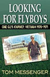 Looking for Flyboys by Tom Messenger