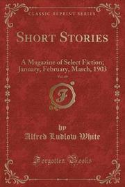Short Stories, Vol. 49 by Alfred Ludlow White