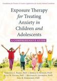 Exposure Therapy for Treating Anxiety in Children and Adolescents by Veronica L Raggi