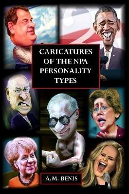 Caricatures of the Npa Personality Types by A. M. Benis