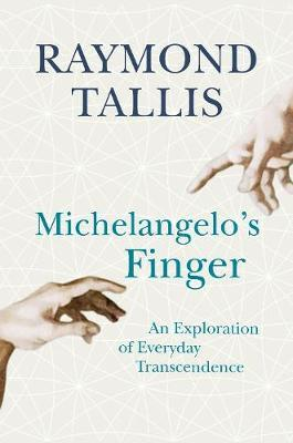 Michelangelo's Finger by Raymond Tallis image