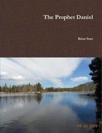 The Prophet Daniel by Brian Starr