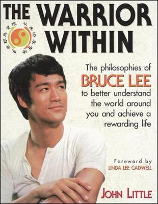The Warrior Within : The Philosophies of Bruce Lee by John R Little image
