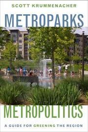 Metroparks, Metropolitics by Scott Krummenacher