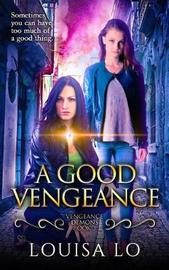 A Good Vengeance by Louisa Lo