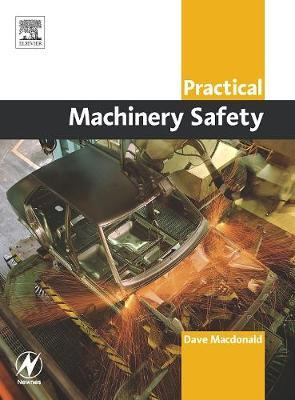 Practical Machinery Safety by David Macdonald