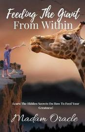Feeding the Giant from Within by Madam Oracle