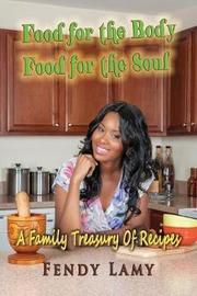 Food for the Body Food for the Soul by Fendy Lamy image