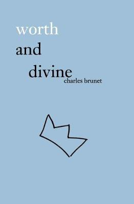 Worth and Divine by Charles Brunet image