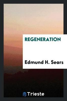 Regeneration by Edmund H Sears image