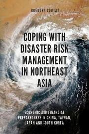 Coping with Disaster Risk Management in Northeast Asia by Gregory Coutaz