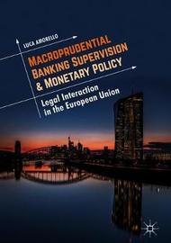 Macroprudential Banking Supervision & Monetary Policy by Luca Amorello