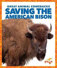 Saving the American Bison by Karen Latchana Kenney