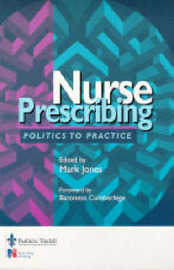 Nursing Prescribing: Politics to Practice by Mark Jones