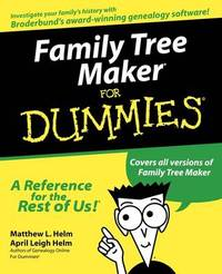 Family Tree Maker For Dummies by Matthew L Helm