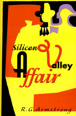 Silicon Valley Affair by R. G. Armstrong image