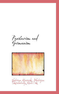 Panslavism and Germanism by Valerian Krasinski image