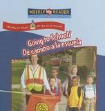 Going to School/de Camino a la Escuela by Joanne Mattern