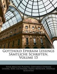 Gotthold Ephraim Lessings Smtliche Schriften, Volume 15 by Gotthold Ephraim Lessing