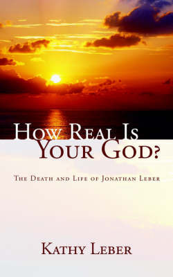 How Real Is Your God? by Kathy Leber