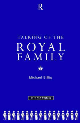 Talking of the Royal Family by Michael Billig