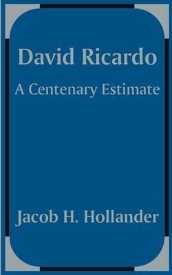 David Ricardo by Jacob H Hollander image