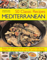 50 Classic Recipes Mediterranean by Joanna Farrow image