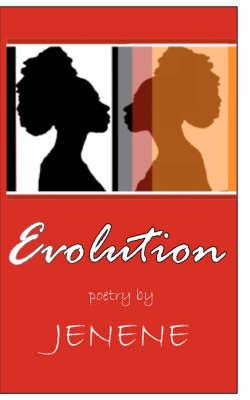 Evolution by Jenene Carter