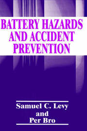Battery Hazards and Accident Prevention by P. Bro