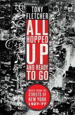All Hopped Up and Ready to Go: by Tony Fletcher