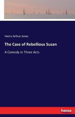 The Case of Rebellious Susan by Henry Arthur Jones image