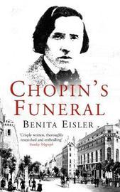 Chopin's Funeral by Benita Eisler image