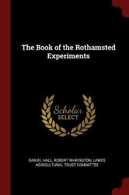 The Book of the Rothamsted Experiments by Daniel Hall