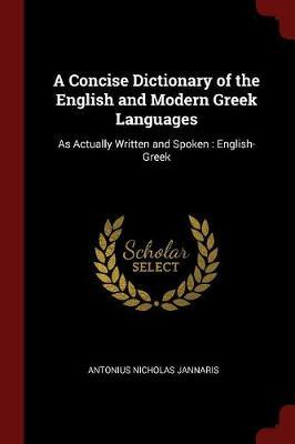 A Concise Dictionary of the English and Modern Greek Languages by Antonius Nicholas Jannaris image