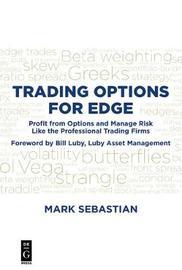 Trading Options for Edge by Mark Sebastian